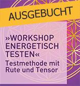 Energetisch testen mit Rute und Tensor